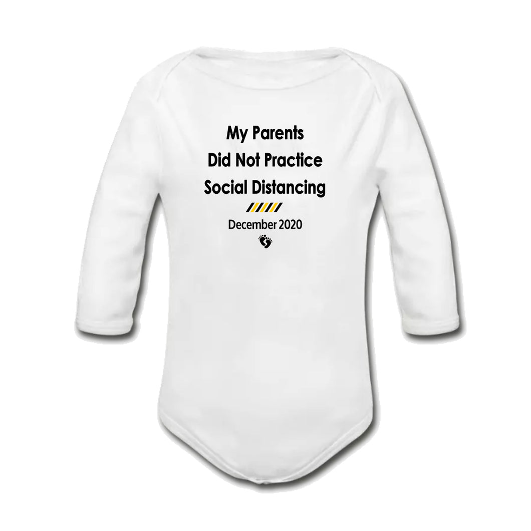 My Parents Did Not Practice Social Distancing Baby Onesie | Vest | Bodysuit