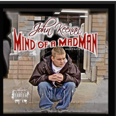 John Keenan Mind of A MadMan Mixtape