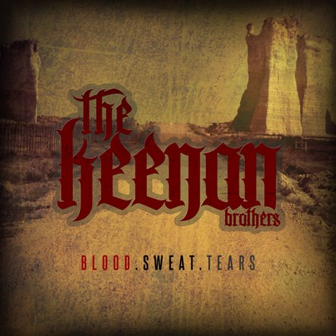Keenan Brothers Blood Sweat Tears