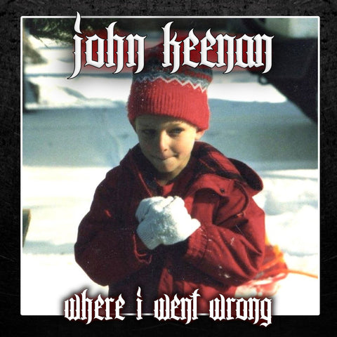 Where I Went Wrong - John Keenan Online