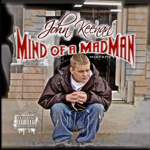 John Keenan Mind Of A Madman Mixtape Cover