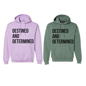"""Destined and Determined"" Hoodies"