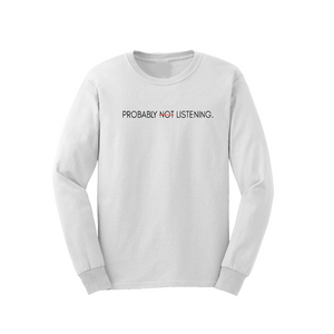 """Probably Listening"" Long-sleeve T-shirt"