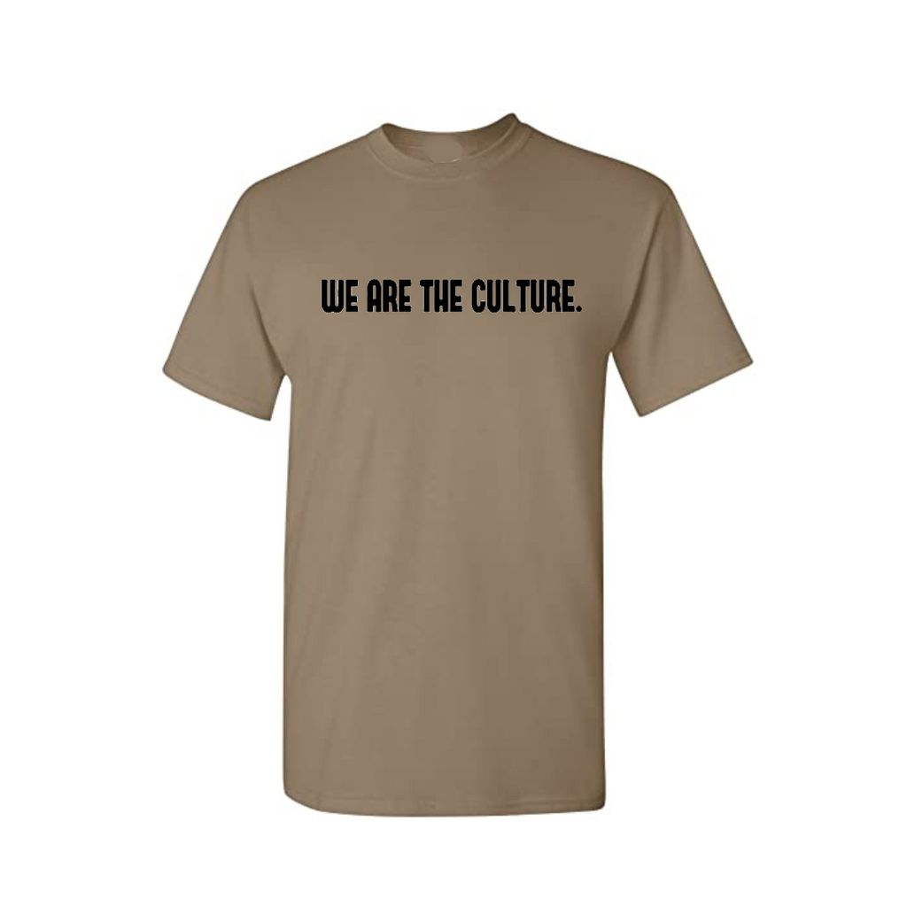 """We are the Culture"" T-shirt"