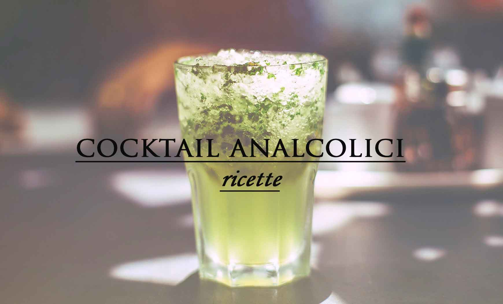 cocktail analcolici ricette