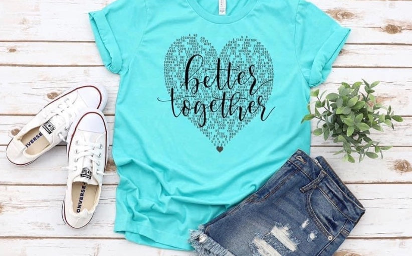 Better Together Shirt