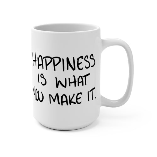 Happiness Is What You Make It Mug