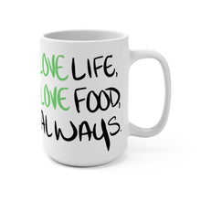 Load image into Gallery viewer, Love Life, Love Food Mug