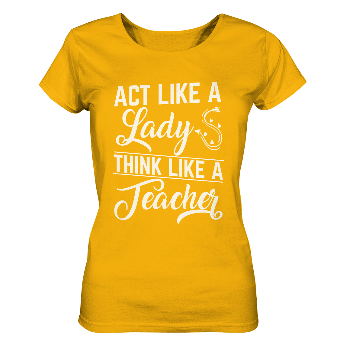 Lehrerin Act like a Lady - Ladies Organic Shirt