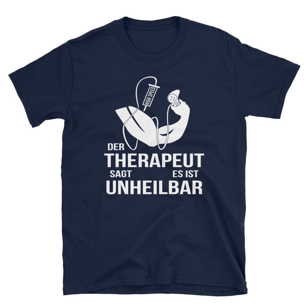 Gaming Shirt Der Therapeut sagt es ist unheilbar