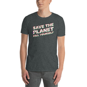 Save The Planet Kill Yourself