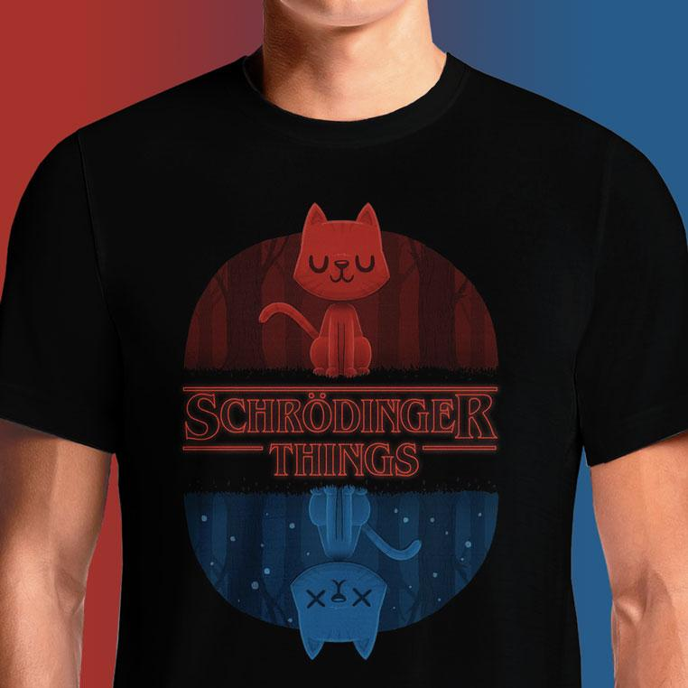 Schrodinger's Cat T Shirt India Wanted Dead And Alive Stranger Things Funny T-Shirts At TEESO For Sale Vintage Shirts Mens Custom Printing Tee Design Online