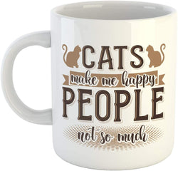 Funny Cat Coffee Mug - Cats Make Me Happy People Not So Much - Great Gift For Cat Lovers - 11 oz Mug