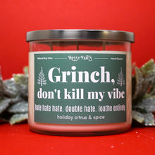 Load image into Gallery viewer, Grinch, Don't Kill My Vibe