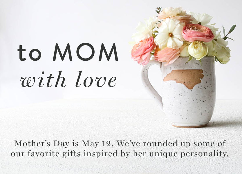 MOTHER'S DAY: A GUIDE TO GIFTING