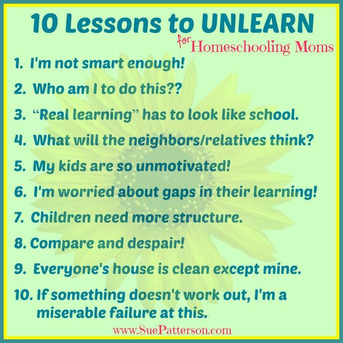 10 Lessons for a Homeschooling Mom to Unlearn