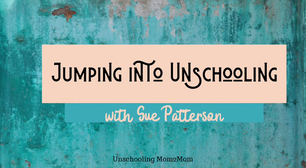 Jumping Into Unschooling!