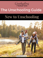 Load image into Gallery viewer, The Unschooling Guide: New to Unschooling Bundle (Buy 4 Get 1 Free)