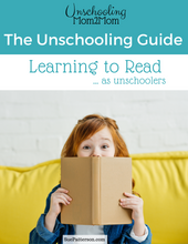 Load image into Gallery viewer, The Unschooling Guide - Learning to Read