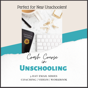 Unschooling Crash Course