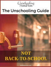Load image into Gallery viewer, The Unschooling Guide - Not Back-to-School