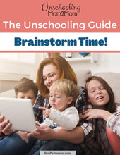 Load image into Gallery viewer, Unschooling Guide: Brainstorm Time!