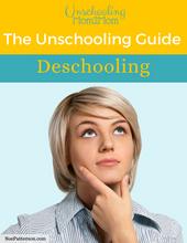 Load image into Gallery viewer, Unschooling Guide: Deschooling