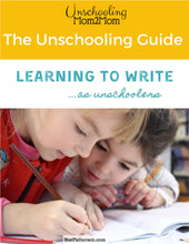 Load image into Gallery viewer, The Unschooling Guide: Learning to Write