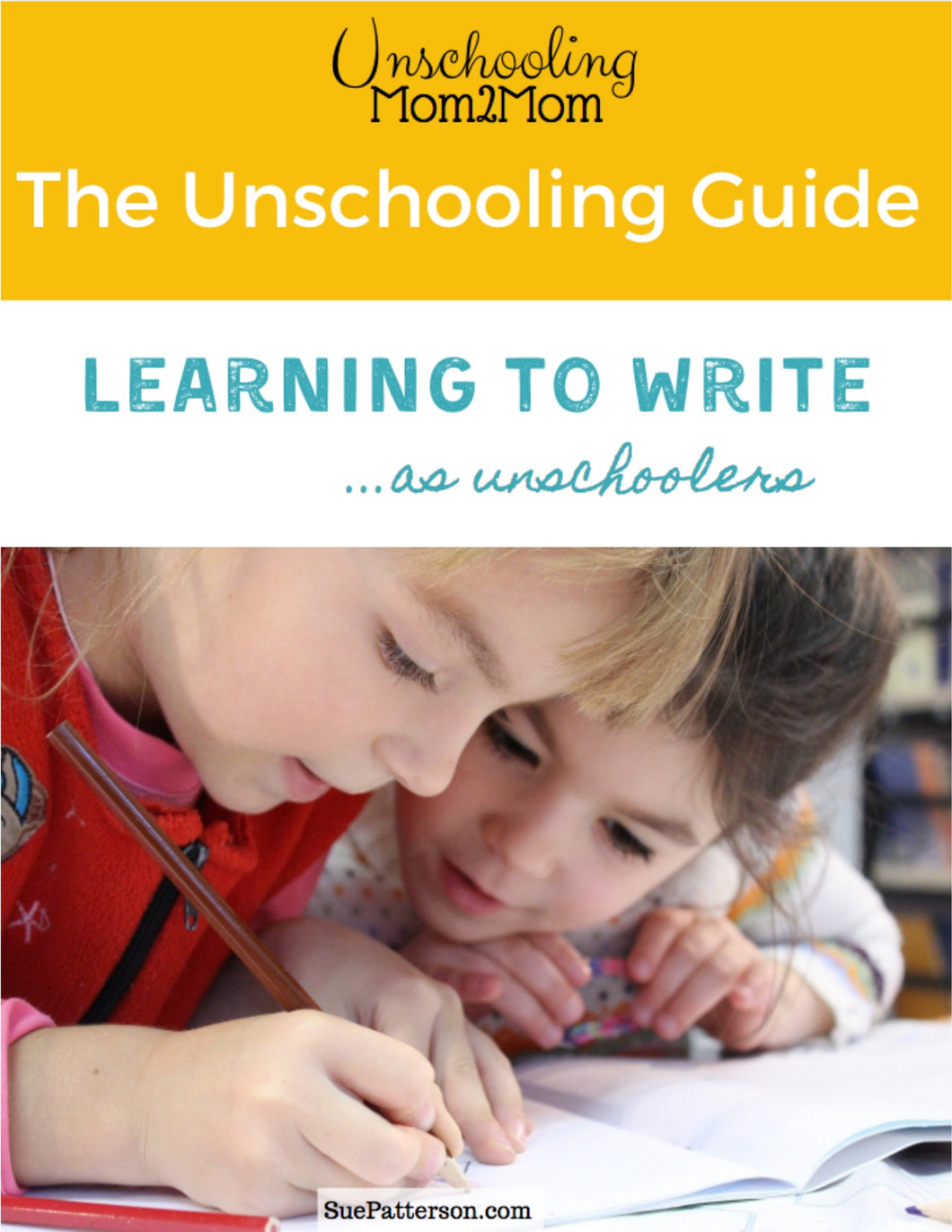 The Unschooling Guide: Learning to Write