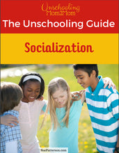 Load image into Gallery viewer, The Unschooling Guide - Socialization