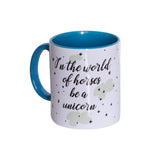 BE A UNICORN Printed Mug