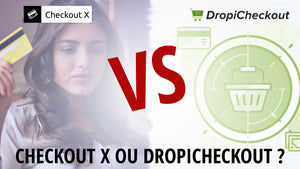 Dropicheckout ou Checkout X? 2 Apps alternatives du Paiement Shopify