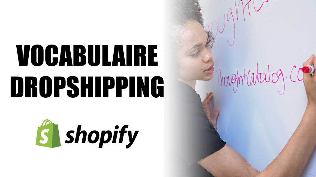 Le Vocabulaire en Dropshipping et E-commerce