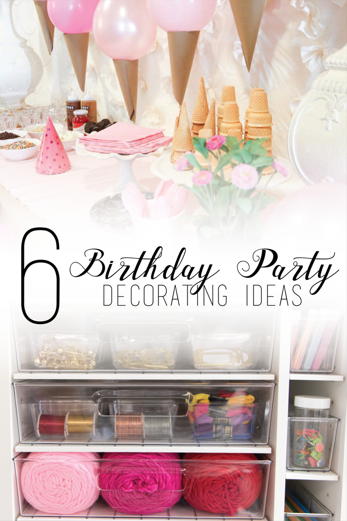 6 Birthday Party Decorating Ideas