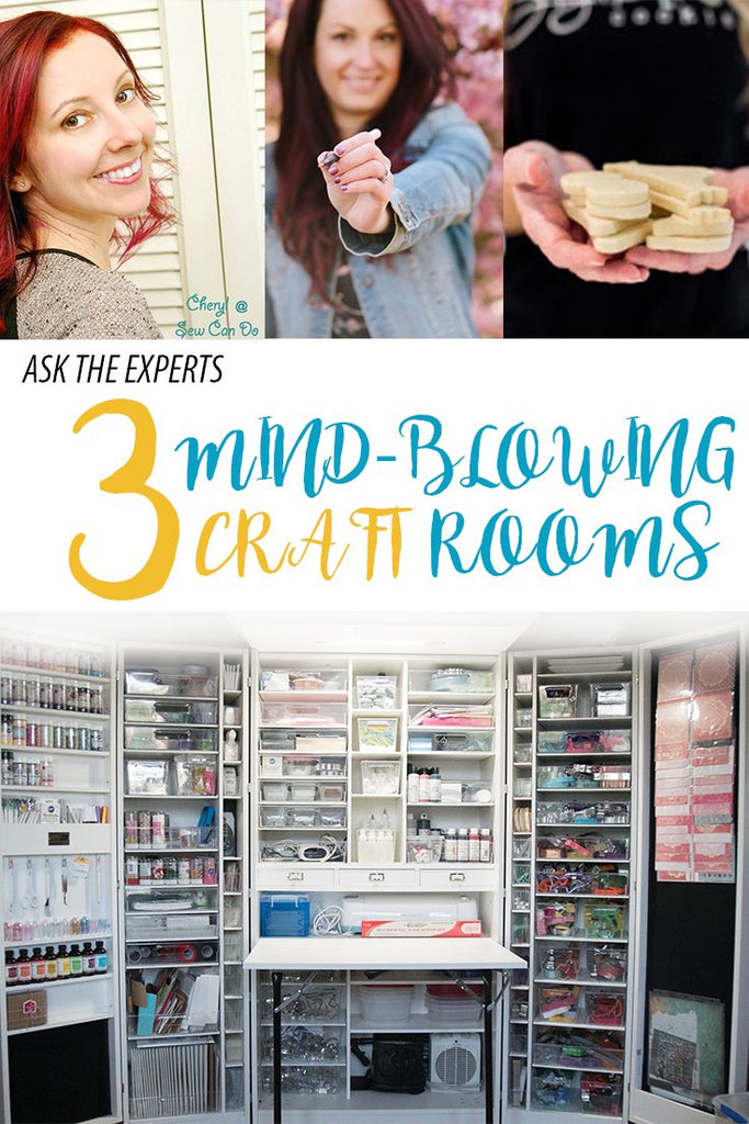 Ask The Experts: 3 Mind Blowing Craft Rooms