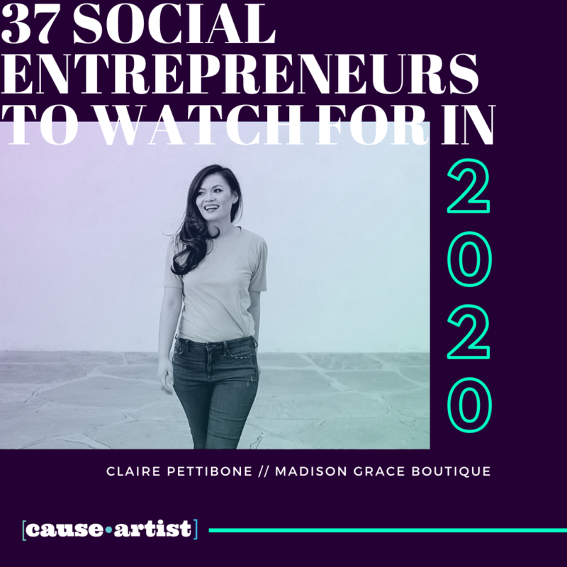 Our Founder Claire Pettibone Named 37 Social Entrepreneurs to Watch for in 2020