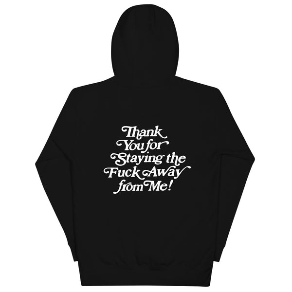 Thank You For Staying Away Hoodie