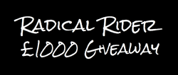 Radical Rider February £1000 Giveaway