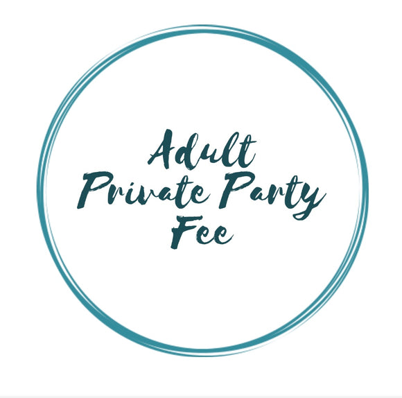 Adult Private Party FEE