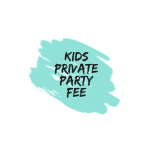 Kids Private Party FEE