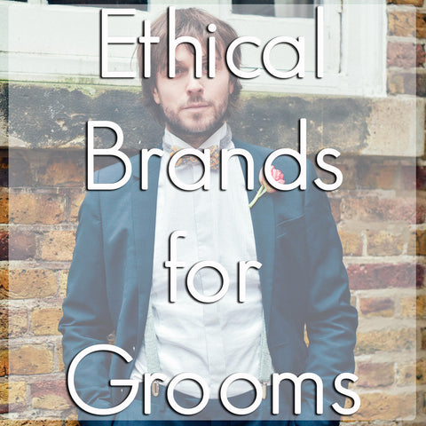 Ethical Brands for Groom