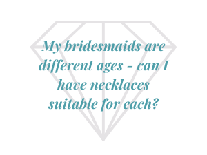 Bespoke for different aged bridesmaids