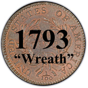 "1793 Liberty Cap Large Cent ""Wreath Variety"""