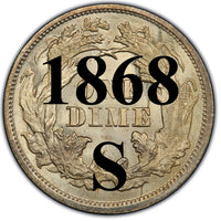 "1868-S Seated Liberty Dime , Type 4 ""Obverse Legend"""