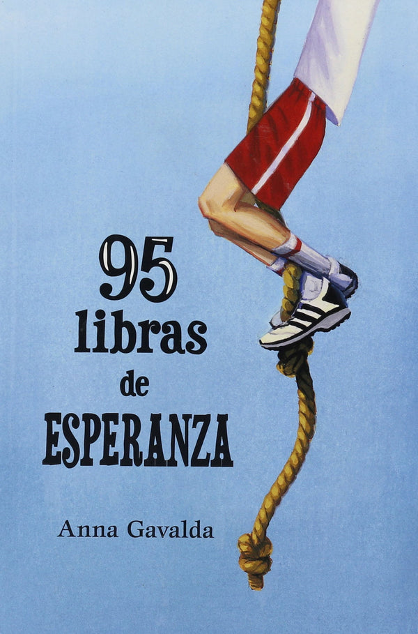 95 libras de Esperanza by Anna Gavalda. Twice-flunked, once expelled, and diagnosed with ADD, Gregory has always hated school.
