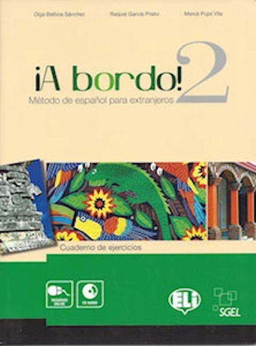 A bordo 2 cuaderno de ejercicios - Indispensable workbook and audio cd to accompany A Bordo 2 libro del alumno.