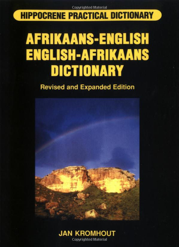 Afrikaans-English and English Afrikaans Dictionary by Jan Kromhout - Revised Edition.