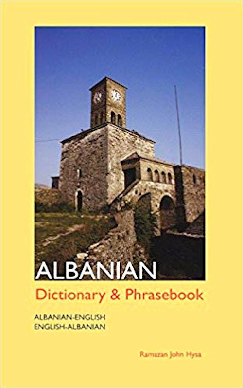 Albanian-English / English-Albanian Dictionary and Phrasebook by Ramazan Hysa. Albanian and English Dictionary.