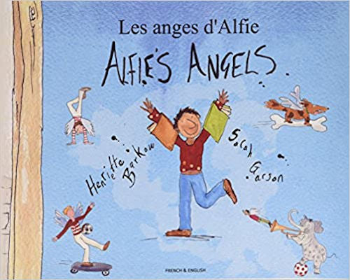Alfie's Angels - Bilingual French reader by Henriette Barkow. Alfie is a little boy with a big imagination. He longs to be an angel