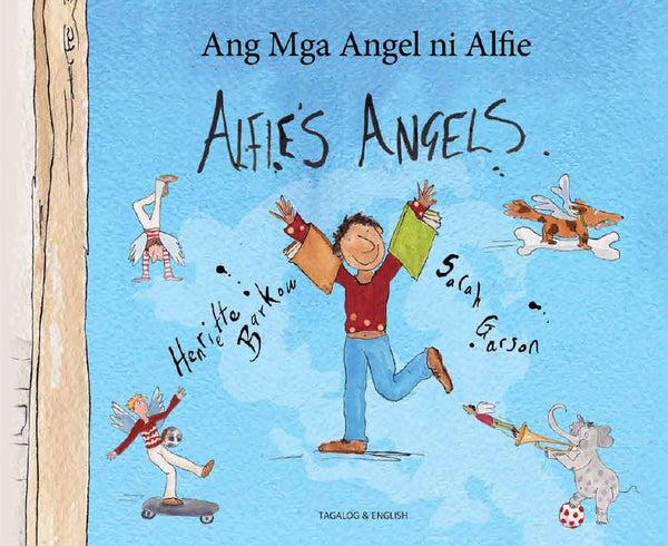 Alfie's Angels - Ang Mga Angel ni Alfie - Bilingual Tagalog Edition by Henriette Barkow and Sarah Garson.